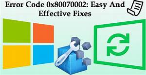 Solved  Error Code 0x80070002 With Easy Hacks
