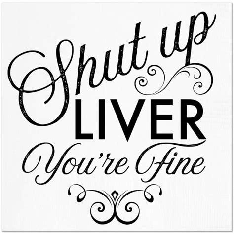 shut  liver youre cocktail napkins funny cocktails