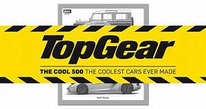 Top Gear: The Cool 500 – The Coolest Cars Ever Made | Cool ...