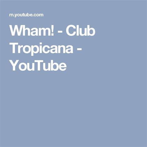 wham tropicana 25 best ideas about wham club tropicana on pinterest