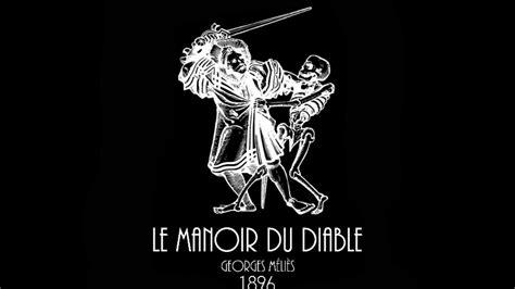george melies le manoir du diable le manoir du diable 1896 georges m 233 li 232 s youtube