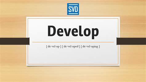 Develop » Definition, Meaning, Pronunciation, Origin ...