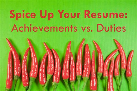 free your resume spice up your resume achievements vs duties