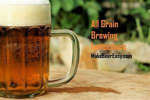 All Grain Brewing Instructions  U2013 Make Great Beer Everytime