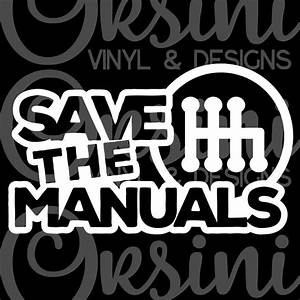 Save The Manuals Decal  Available As 5