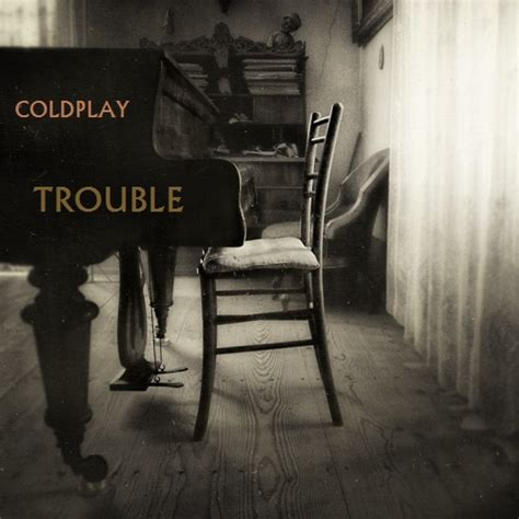Coldplay  Trouble By Darko137 On Deviantart