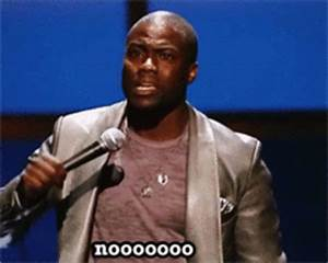 Kevin Hart No GIF - Find & Share on GIPHY