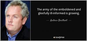 TOP 25 QUOTES B... Andrew Breitbart Famous Quotes