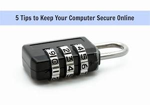5 Tips to Keep Your Computer Secure Online