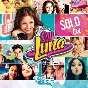 Album: Elenco de Soy Luna Soy Luna: Solo Tu by Hazmanot Azarim on DeviantArt