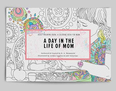 adult coloring book a day in the life of mom on behance
