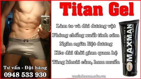 làm to và dài dương vật bằng gel titan maxman