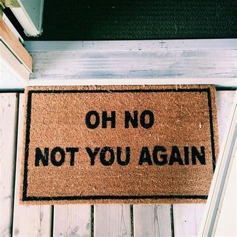 oh not you again doormat 10x deurmat met een leuke tekst huis inrichten