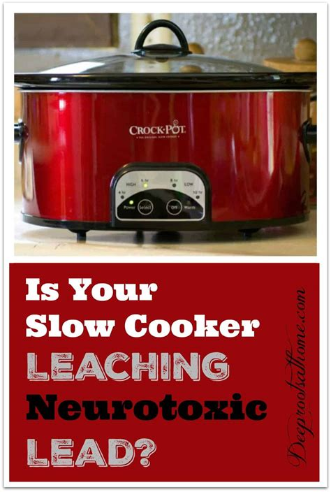 lead slow leaching cooker neurotoxic could pot crock else someone please help food