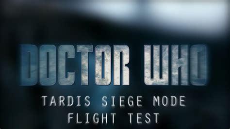 siege gode tardis siege mode flight test