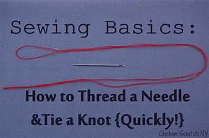 How To Basic : how to thread a needle tie a knot sewing how to thread and sewing basics ~ Buech-reservation.com Haus und Dekorationen