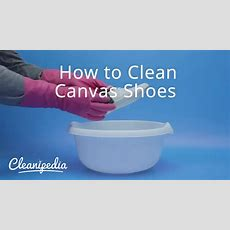 How To Clean Canvas Shoes  Youtube