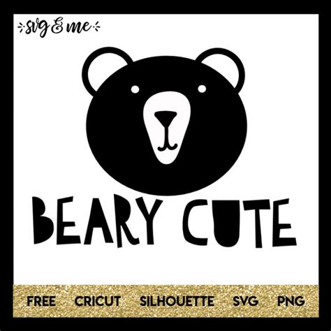 An svg's size can be increased or decreased without a loss of quality. Beary Cute - SVG & Me