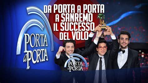 Tre Ti Porta Al Cinema by A Porta A Porta Ospite Il Volo Ignazio Piero E Gianluca