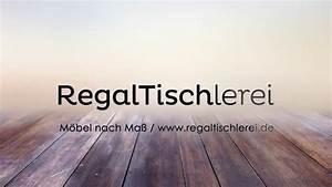 Tischplatte Nach Maß : tischplatte nach ma regale nach ma m bel nach ma youtube ~ Eleganceandgraceweddings.com Haus und Dekorationen