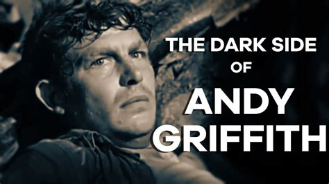 The Dark Side Of Andy Griffith Youtube