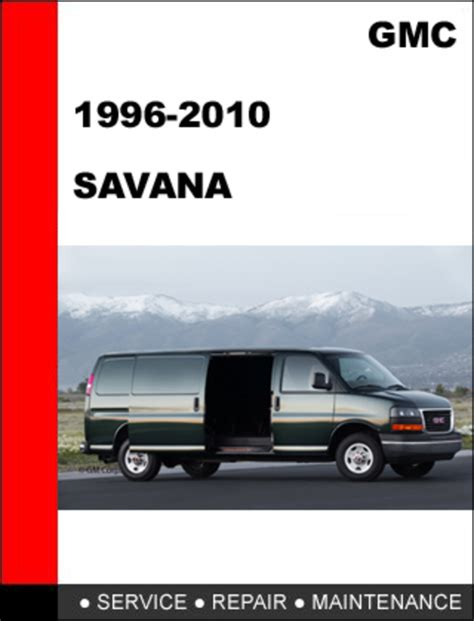 service repair manual free download 1998 gmc savana 1500 electronic valve timing 1996 2010 gmc savana factory service repair manual pdf download online repair manuals