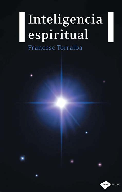 Francesc Torralba Inteligencia Espiritual Pdf