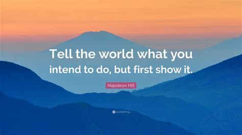 napoleon hill quote   world   intend