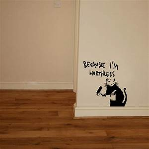 Banksy rat because i39m worthless vinyl wall art sticker for What kind of paint to use on kitchen cabinets for vinyl wall art stickers