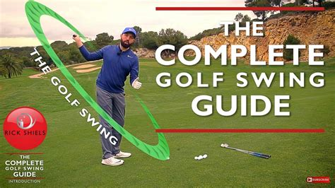 golf swing guide the complete golf swing guide rick shiels pga coach