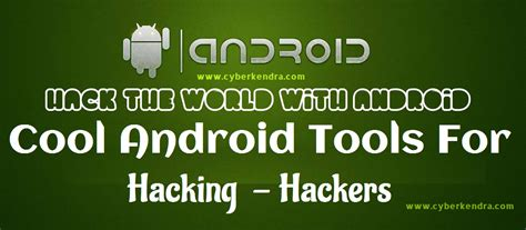 hacking tools for android best 10 android tools for hacking cyber kendra network