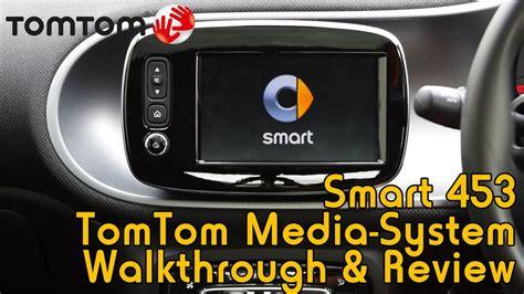smart media system tomtom smart media system review for smart 453