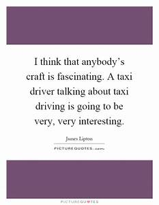 I think that an... Taxi Driver Love Quotes