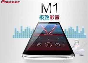 Meilleur Qualité Audio : pioneer m1 processeur 64 bits batterie 3610 mah et qualit son incomparable phonandroid ~ Medecine-chirurgie-esthetiques.com Avis de Voitures