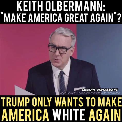foto de Occupy Democrats Keith Olbermann OBLITERATES Racist