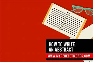 Easy Guide On How To Write An Abstract