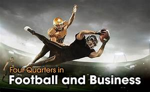 Four Quarters In Football And Business