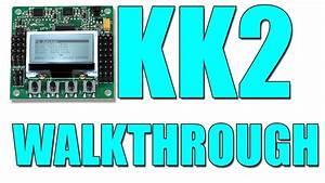 Hobbyking U0026 39 S Kk2 Control Board  The Walkthrough