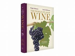 The World Atlas Of Wine Now In Its 7th Edition  U2013 Life In