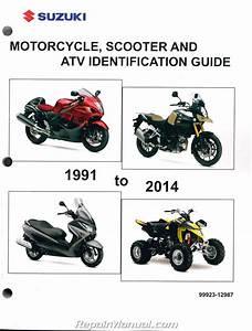 1991  U2013 2014 Suzuki Motorcycle Scooter Atv Identification Guide