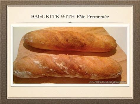 pate a baguette baguettes with p 226 te ferment 233 e food for thoughts