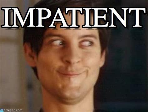 Impatient Meme - impatient spiderman peter parker meme on memegen