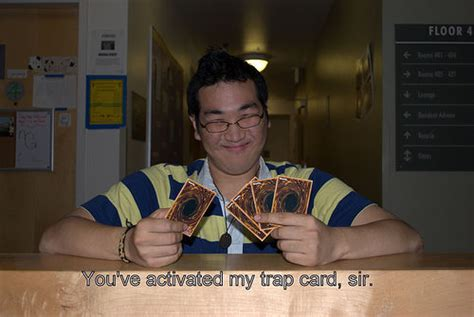 Stand a little away from your opponent and drop a trap by holding and pressing. Image - 63497 | You Just Activated My Trap Card! | Know Your Meme