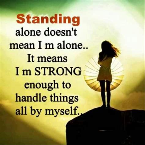 Standing Meaning standing alone quotes like success