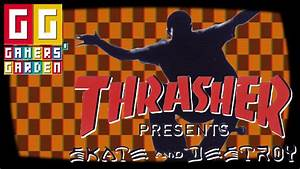 Thrasher Presents: Skate and Destroy - PS1 Cult Classic ...