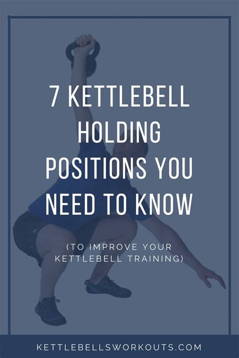 kettlebell positions holding know need training held ways hold diverse unlike dumbbell extremely variety tool