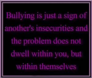 Stop Bullying Quotes And Sayings. QuotesGram