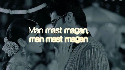 Man Mast Magan Song, Arijit Singh, Chinmayi Sripada,2