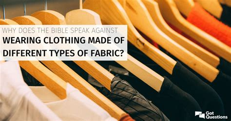 Why does the Bible speak against wearing clothing made of ...