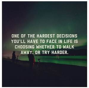 Making Hard Choices Quotes About. QuotesGram